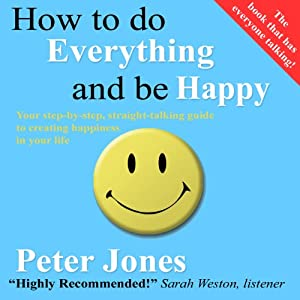 How to Do Everything and Be Happy Audiobook
