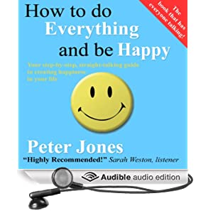 How to Do Everything and Be Happy (Unabridged)