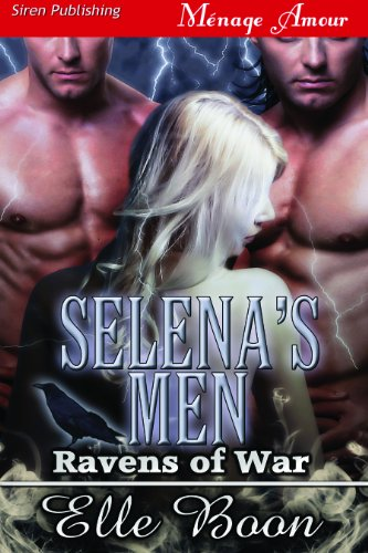 Selena's Men [Ravens of War] (Siren Publishing Menage Amour)