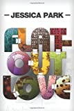 [ FLAT-OUT LOVE ] By Park, Jessica ( Author) 2012 [ Paperback ]