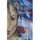 The Mayor's Wife Wore Sapphires ~ Martha Hinton-Tucker