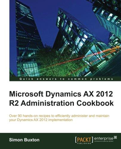 microsoft-dynamics-ax-2012-r2-administration-cookbook