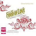 The Food of Love Audiobook by Anthony Capella Narrated by Rocco Sisto