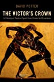 The Victor's Crown: A History of Ancient Sport from Homer to Byzantium (0199842752) by Potter, David