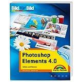 """Photoshop Elements 4.0 - Mit vielen Beispielbildern zum kostenlosen Download!: Sehen und K�nnen (Bild f�r Bild)von """"Michael Gradias"""""""