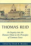 An Inquiry into the Human Mind on the Principles of Common Sense: A Critical Edition (0271020717) by Thomas Reid