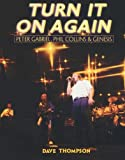 Turn It On Again: Peter Gabriel, Phil Collins, and Genesis (0879308109) by Thompson, Dave