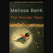 The Wonder Spot | [Melissa Bank]