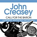 Call for the Baron: Baron, Book 8 Audiobook by John Creasey Narrated by Carl Prekopp