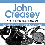 Call for the Baron: Baron, Book 8 (       UNABRIDGED) by John Creasey Narrated by Carl Prekopp