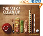The Art of Clean Up: Life Made Neat a...