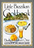 A Little Brazilian Cookbook (International little cookbooks) (0862813069) by Ortiz, Elisabeth Lambert