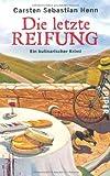 Die letzte Reifung: Ein kulinarischer Krimi (Professor-Bietigheim-Krimis, Band 1)