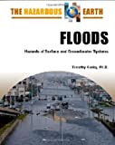 img - for Floods: Hazards of Surface and Groundwater Systems (The Hazardous Earth) book / textbook / text book