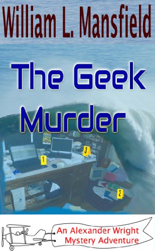 The Geek Murder (An Alexander Wright Mystery Adventure Book 2)