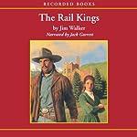 The Rail Kings | Jim Walker