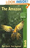 The Amazon, 3rd: The Bradt Travel Guide