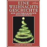 """Charles Dickens: Eine Weihnachtsgeschichte (A Christmas Carol) & Vier weitere Weihnachtsstories (Illustriert)von """"Charles Dickens"""""""