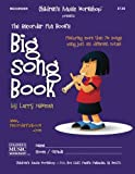 The Recorder Fun Books Big Song Book: Featuring More than Seventy Songs Using Just Six Different Notes