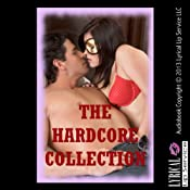 The Hardcore Collection: Twenty Explicit Erotica Stories | [Stacy Reinhardt, Samantha Sampson, Jessica Crocker, Julie Bosso, Nancy Brockton, Cindy Jameson, Erika Hardwick, Jane Kemp]