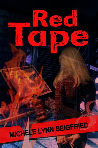 A Captivating Tale of Crime And Government Corruption, Red Tape by Michele Lynn Seigfried – 4.4 Stars on Kindle