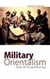 img - for Military Orientalism: Eastern War Through Western Eyes (Critical War Studies (Unnumbered)) book / textbook / text book