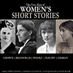 The Very Best of Women's Short Stories | Kate Chopin,Katherine Mansfield,Winifred Holtby,Virginia Woolf