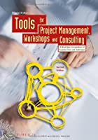 Tools for Project Management, Workshops and Consulting, 2nd Edition ebook download