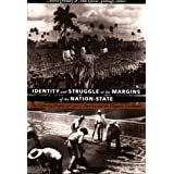 Identity and Struggle at the Margins of the Nation-State: The Laboring Peoples of Central America and the Hispanic Caribbean (Comparative and International Working-Class History) ~ Aviva Chomsky