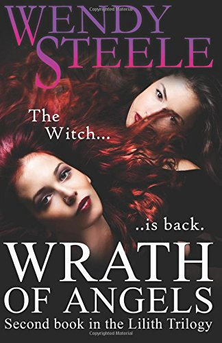 Wrath Of Angels: Second book in the Lilith Trilogy (Volume 2)