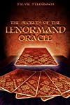 The Secrets of the Lenormand Oracle by Steinbach, Sylvie published by Createspace Publishing (2007) [Paperback]