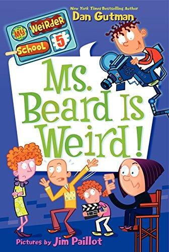Ms. Beard Is Weird! (My Weirder School)