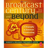 The Broadcast Century and Beyond, Fifth Edition: A Biography of American Broadcasting