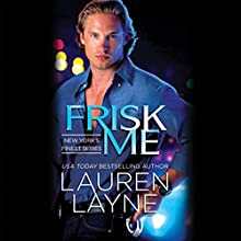 Frisk Me: A New York's Finest Novel (       UNABRIDGED) by Lauren Layne Narrated by Jolie Green