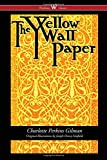 img - for The Yellow Wallpaper (Wisehouse Classics - First 1892 Edition, with the Original Illustrations by Joseph Henry Hatfield) book / textbook / text book