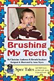 img - for Brushing My Teeth (Spec Tales: Life Skills Stories for Kids with Autism & Special Needs) book / textbook / text book