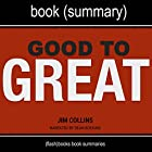 Summary of Good to Great by Jim Collins: Why Some Companies Make the Leap...and Others Don't Hörbuch von  FlashBooks Book Summaries Gesprochen von: Dean Bokhari