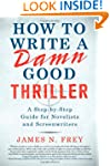 How to Write a Damn Good Thriller: A...