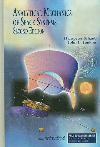 Analytical Mechanics of Space Systems (AIAA Education...
