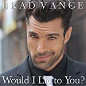 Would I Lie to You?: The Game Players, Book 1   Brad Vance