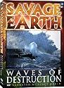Savage Earth: Waves of Destruction [DVD]<br>$281.00