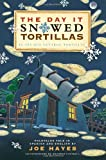 The Day It Snowed Tortillas / El Dia Que Nevaron Tortillas, Folktales told in Spanish and English