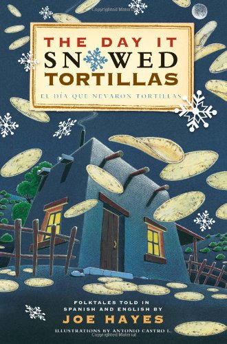The Day It Snowed Tortillas / El Dia Que Nevaron Tortillas, Folktales told in Spanish and English PDF