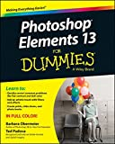 Photoshop Elements 13 For Dummies (For Dummies (Computer/Tech))