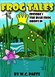 Frog Tales Spotted Adventures: Episode One, the Blue Frog Drops In. Plus Hidden Objects Fun Picture