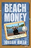 Beach Money: Creating Your Dream Life Through Network Marketing