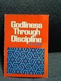 Godliness Through Discipline (0801000572) by Adams, Jay Edward