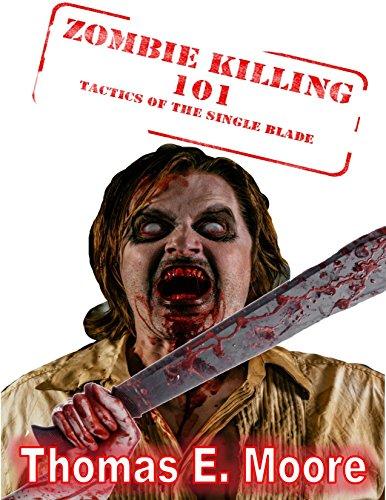 Zombie Killing 101: Tactics of the Single Blade (Zombie Decimation Team)