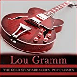 The Gold Standard Series Pop Classics - Lou Gramm - Formerly Of Foreigner