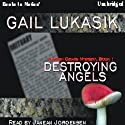Destroying Angels Audiobook by Gail Lukasik Narrated by Janean Jorgensen